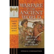 Warfare in the Ancient World by Stefan G. Chrissanthos