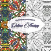 Colour Therapy - Colouring Books for Adults by Unknown