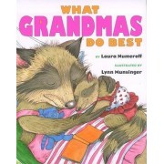 What Grandmas Do Best by Laura Joffe Numeroff
