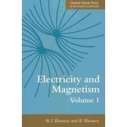 Electricity and Magnetism, Volumes 1 and 2 by B. I. Bleaney