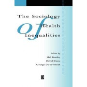 The Sociology of Health Inequalities by Mel Bartley