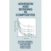 Adhesion and Bonding in Composites by Ryutoku Yosomiya