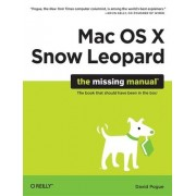 Mac OS X Snow Leopard: The Missing Manual by David Pogue