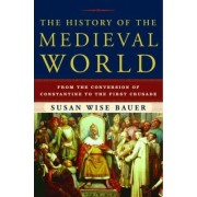 The History of the Medieval World by Susan Wise Bauer