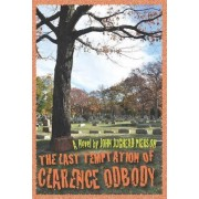 The Last Temptation of Clarence Odbody by John Jughead Pierson