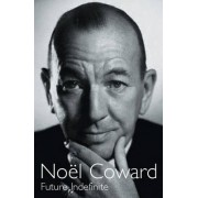 Future Indefinite by Noel Coward