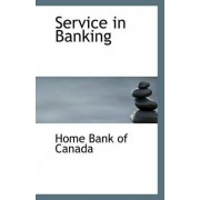 Service in Banking by Home Bank of Canada