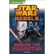 DK Readers L2: Star Wars Rebels: Beware the Inquisitor by Lisa Stock
