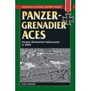 Panzergrenadier Aces by Franz Kurowski