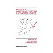 Modeling of Electrical Overstress in Integrated Circuits by Carlos H. Diaz