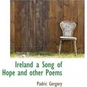 Ireland a Song of Hope and Other Poems by Padric Gergory