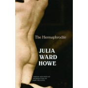 The Hermaphrodite by Julia Ward Howe