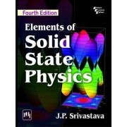 Elements of Solid State Physics by J. P. Srivastava