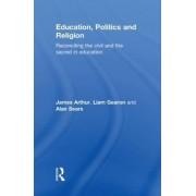 Education, Politics and Religion by James Arthur
