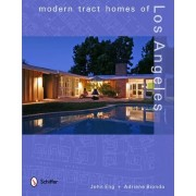 Modern Tract Homes of Los Angeles by John Eng