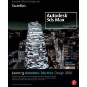 Learning Autodesk 3ds Max Design 2010: Essentials by Autodesk