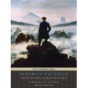 Thus Spoke Zarathustra by Friedrich Wilhelm Nietzsche