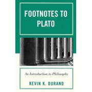 Footnotes to Plato by Kevin K. Durand