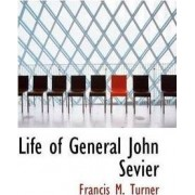 Life of General John Sevier by Francis M Turner