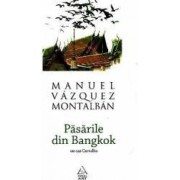 Pasarile din Bangkok - Manuel Vazquez Montalban