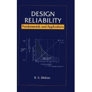 Design Reliability by B. S. Dhillon