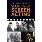 Secrets of Screen Acting by Patrick Tucker