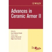 Advances in Ceramic Armor II, Ceramic Engineering and Science Proceedings, Cocoa Beach by Andrew Wereszczak
