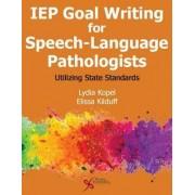 IEP Goal Writing for Speech-Language Pathologists by Lydia Kopel