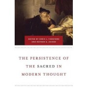 The Persistence of the Sacred in Modern Thought by Nathan Jacobs