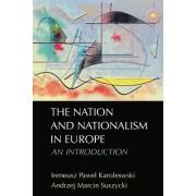 The Nation and Nationalism in Europe by Ireneusz Pawel Karolewski