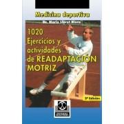 1020 Ejercicious y Actividades de Readaptacion Motriz by Mario Lloret