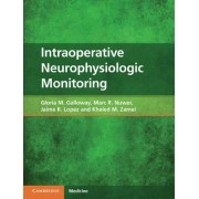 Intraoperative Neurophysiologic Monitoring by Gloria M. Galloway