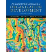An Experiential Approach to Organization Development by Donald R. Brown
