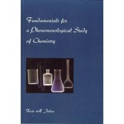 Fundamentals for a Phenomenological Study of Chemistry by Frits H. Julius
