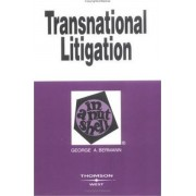 Transnational Litigation in a Nutshell by George A Bermann