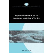 Dispute Settlement in the UN Convention on the Law of the Sea by Natalie Klein