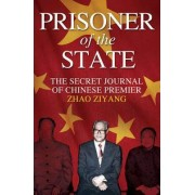 Prisoner of the State by Premier Zhao Ziyang