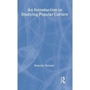 An Introduction to Studying Popular Culture by Dominic Strinati