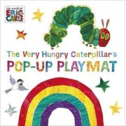 The Very Hungry Caterpillar's Pop-Up Playmat by Eric Carle