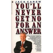 You'LL Never Get No for an Answer by Jan Carew