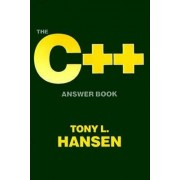 The C++ Answer Book by Tony L. Hanson