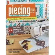 Piecing the Piece O' Cake Way by Linda Jenkins