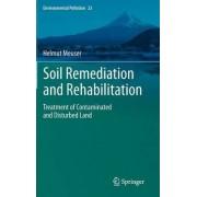 Soil Remediation and Rehabilitation by Helmut Meuser