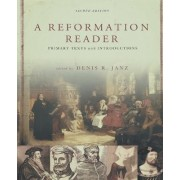 A Reformation Reader by Denis R. Janz