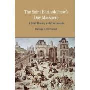 The St. Bartholomew's Day Massacre by Associate Professor of History Barbara B Diefendorf