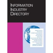 Information Industry Directory: An International Guide to Organizations, Systems, and Services Involved in the Production and Distribution of Informat