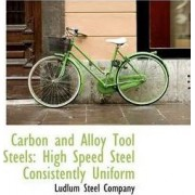 Carbon and Alloy Tool Steels by Ludlum Steel Company