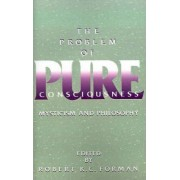 The Problem of Pure Consciousness by Robert K. C. Forman