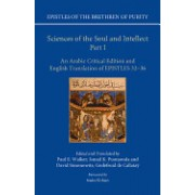 Sciences of the Soul and Intellect, Part I: An Arabic Critical Edition and English Translation of Epistles 32-36