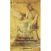 Dictionary of Classical Mythology by John Edward Zimmerman